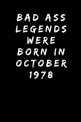 Bad Ass Legends Were Born In October 1978 Sarcastic Funny Gag 40th Birthday Gift For