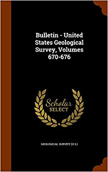 Book Bulletin - United States Geological Survey, Volumes 670-676