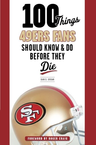 San Francisco 49ers Brown Football - 100 Things 49ers Fans Should Know & Do Before They Die (100 Things...Fans Should Know)
