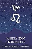Leo - Weekly 2020 Horoscopes: 52 Week Zodiac Goal Planner 2020