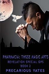 Pharmacia: Those Magic Arts: Revelation Special Ops, book 2