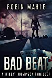 Bad Beat (A Riley Thompson Thriller Book 2)