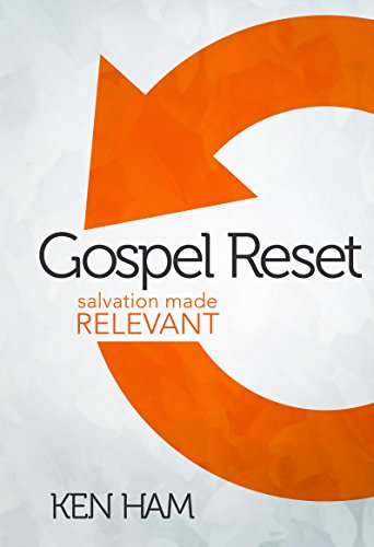 Gospel Reset: Salvation Made Relevant by [Ham, Ken]
