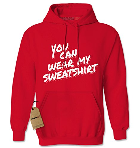 Hoodie You Can Wear My Sweatshirt Adult Small Red