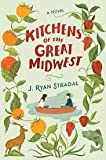 Kitchens of the Great Midwest by J. Ryan Stradal (2015-08-06)