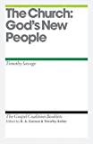 The Church: God's New People (Gospel Coalition Booklets)