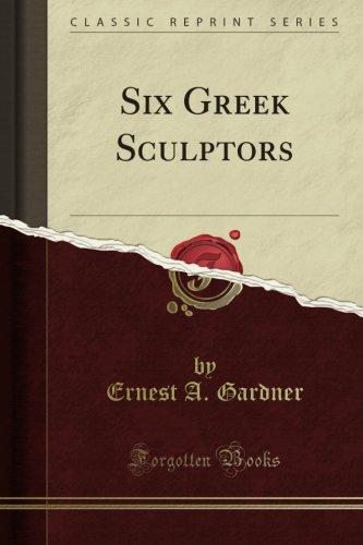Six Greek Sculptors (Classic Reprint) pdf epub