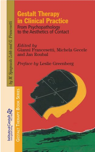 Gestalt Therapy in Clinical Practice: From Psychopathology to the Aesthetics of Contact (Gestalt Therapy Book Series 2) - Contact Therapy