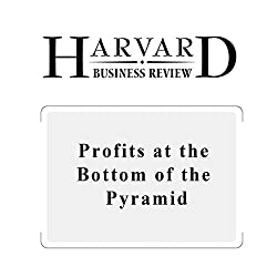Profits at the Bottom of the Pyramid (Harvard Business Review)