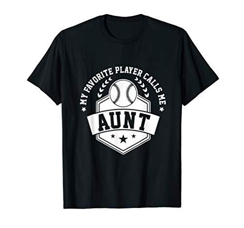 My Favorite Baseball Player Calls Me Aunt T Shirt -