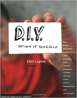 D I Y Design It Yourself Kreative Ideen Leicht Gemacht Ellen
