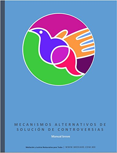 Mecanismos Alternativos de Solución de Controversias: Manual breve (Manuales MediaRé nº 1) (Spanish Edition) by [Quiroz Villarreal, Santiago Ignacio]