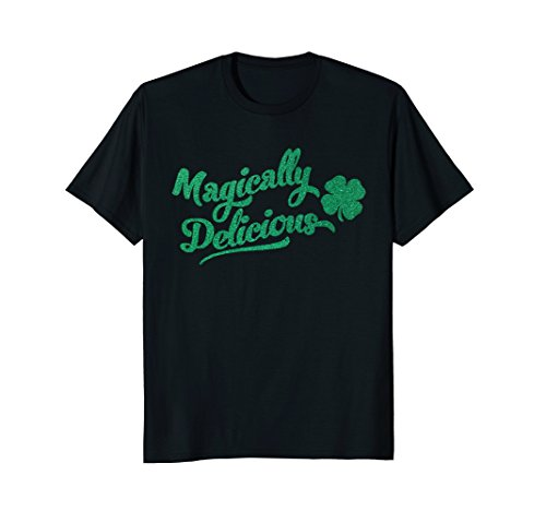 St. Patrick's Day Magically Delicious T-Shirt Shirt -