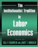 img - for The Institutionalist Tradition in Labor Economics book / textbook / text book