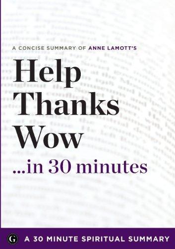 Help, Thanks, Wow: The Three Essential Prayers by Anne Lamott (30 Minute Spiritual Series) by 30 Minute Spiritual Series (2013-02-01)