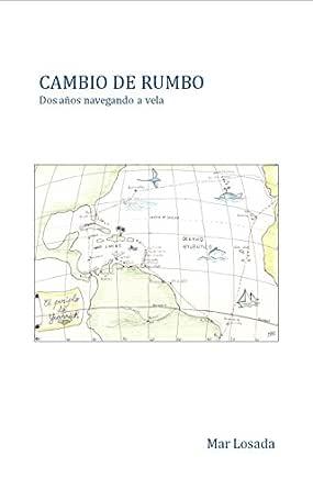 CAMBIO DE RUMBO: Dos años navegando a vela. eBook: Losada Casanova, Mar: Amazon.es: Tienda Kindle