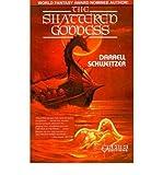 The Shattered Goddess, Darrell Schweitzer, 0898651972