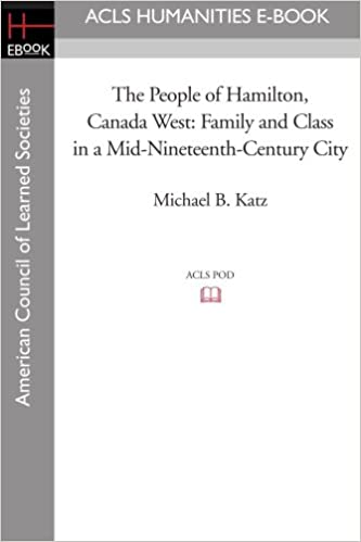 The people of hamilton canada west family and class in a mid the people of hamilton canada west family and class in a mid nineteenth century city michael b katz 9781597404112 amazon books fandeluxe Image collections