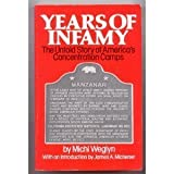 Years of Infamy : The Untold Story of America's Concentration Camps, Weglin, Michi N., 0688079962