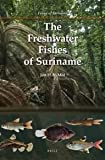 The Freshwater Fishes of Suriname, Mol, Jan H. A., 900420766X