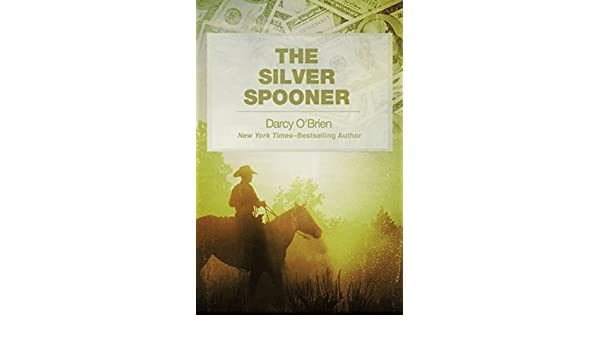 The Silver Spooner A Novel Ebook Darcy Obrien Amazon Kindle