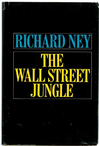 The Wall Street Jungle by Richard Ney