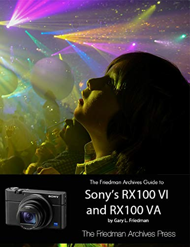 The Friedman Archives Guide to Sony's RX100 VI and RX100 VA (Lulu Frames)