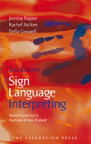 Sign Language Interpreting: Theory and Practice in Australia and New Zealand by Federation Pr