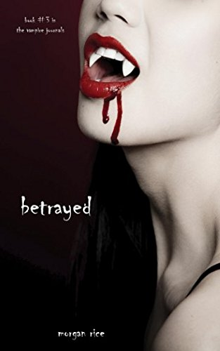 Betrayed (Book #3 in the Vampire Journals) PDF