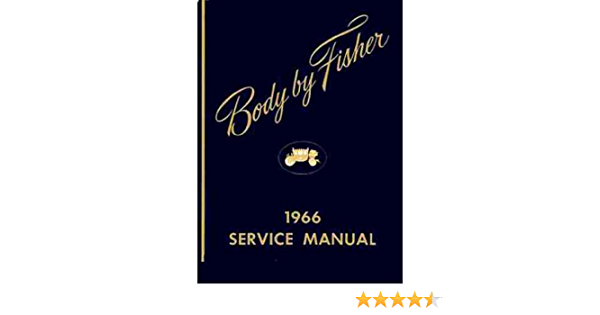 Fisher Body Service Manual 1966 Gm Fisher Body Buick Chevrolet Cadillac Pontiac Oldsmobile Chevy Olds Gm Fisher Body Buick Chevrolet Cadillac Pontiac Oldsmobile Chevy Olds Gm Fisher Body Buick Chevrolet Cadillac Pontiac