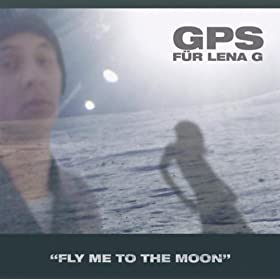Amazon.com: Fly me to the moon (in other words) (Album Mix): GPS für