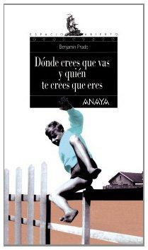 Dónde crees que vas y quién te crees que eres / Where do you Think You're Going and How do you Think You Are (Espacio Abierto) (Spanish Edition)