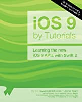 iOS 9 by Tutorials: Learning the new iOS 9 APIs with Swift 2