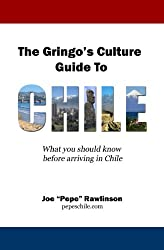 The Gringo's Culture Guide to Chile (English Edition)
