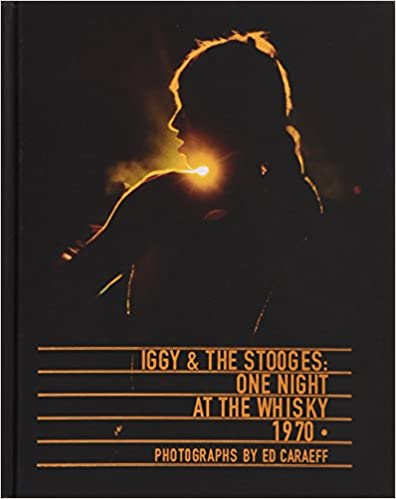 Iggy /& The Stooges One Night at the Whisky 1970