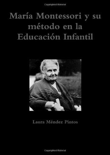 Maria Montessori y su metodo en la Educacion Infantil (Spanish Edition) [Laura Mendez Pintos] (Tapa Blanda)