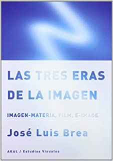 Las tres eras de la imagen / The three eras of the image (Spanish Edition