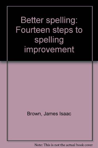 Spelling Steps (Better spelling: Fourteen steps to spelling improvement)