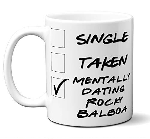 Funny Rocky Balboa Mug. Single, Taken, Mentally Dating Coffee, Tea Cup. Perfect Novelty Gift Idea for Any Fan, Lover. Women, Men Boys, Girls. Birthday, Christmas 11 ounces.]()