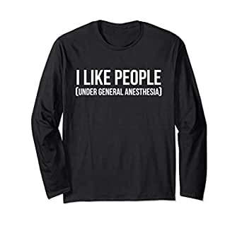 Unisex I Like People Under General Anesthesia Anesthestist Shirt Small Black