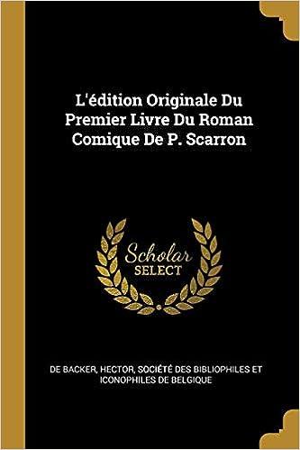 L Edition Originale Du Premier Livre Du Roman Comique De P