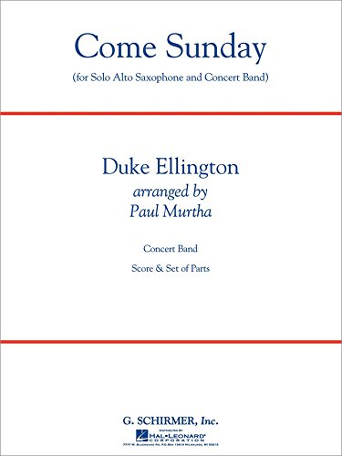 Duke Ellington: Come Sunday (Alto Sax Feature) (Arr. Paul Murtha)