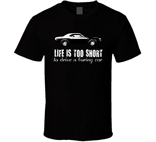 1970 Dodge Challenger Rt 440 7 2 V8 Life is Too Short Car Lover T Shirt 2XL Black