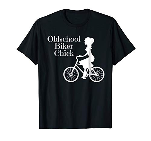 Old School Biker Chick On Bicycle Quote T Shirt - Old School Biker T-shirts