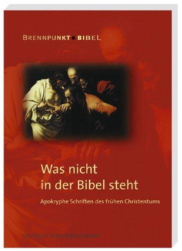 Brennpunkt Bibel, 3: Was nicht in der Bibel steht: Apokryphe Schriften des frühen Christentums