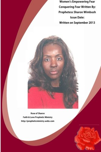 Download Women's Empowering Fear: Women's Conquering Fear (Rose Of Sharon Faith &Love prophetic Ministry) (Volume 1) ebook