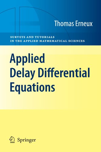 Applied Delay Differential Equations (Surveys and Tutorials in the Applied Mathematical Sciences)