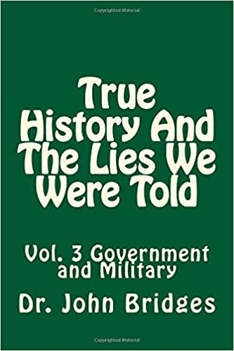 True History And The Lies We Were Told Volume 3 Dr John Bridges