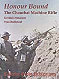 img - for Honour Bound: Chauchat Machine Rifle book / textbook / text book