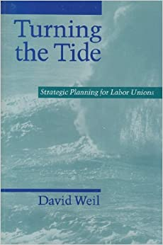 Turning the Tide: Strategic Planning for Labor Unions by David Weil (2002-01-31)
